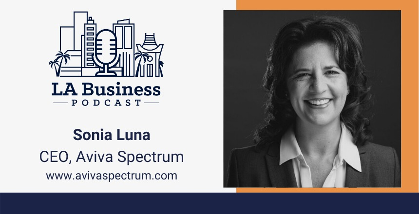 Sonia Luna LA Business Podcast