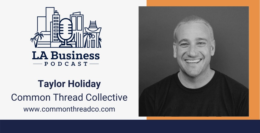 Taylor Holiday LA Business Podcast