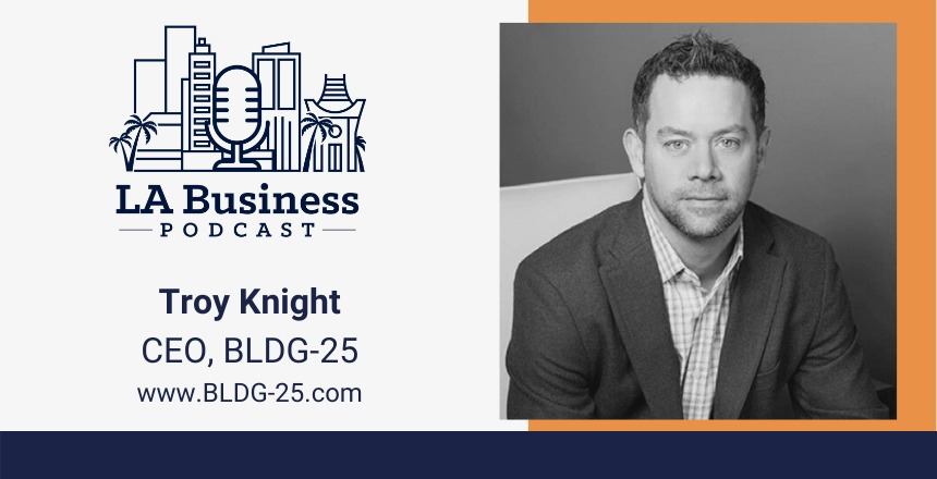 Troy Knight LA Business Podcast