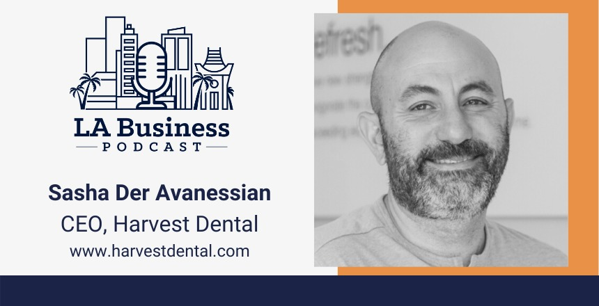 LA Business Podcast, Sasha Der Avanessian