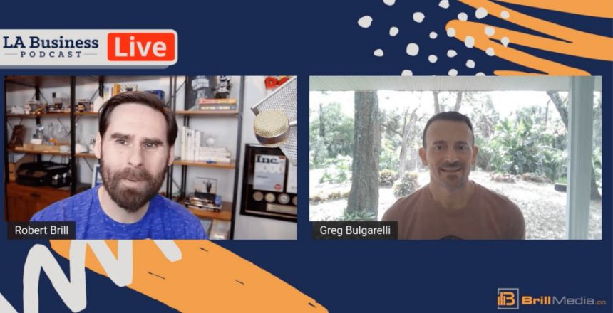 LA Business Podcast - Greg Bulgarelli, Founder of LiveWise Naturals