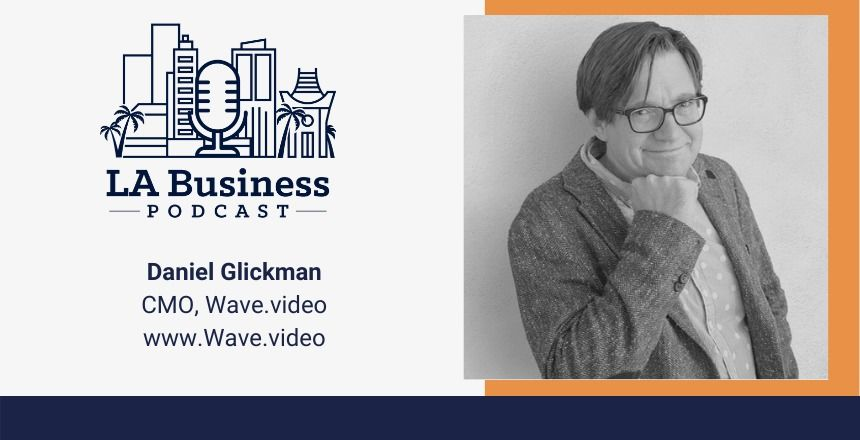 LA_Business_Podcast_22_Daniel_Glickman