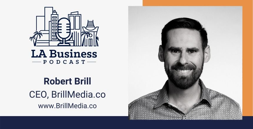 LA_Business_Podcast_01_Robert_Brill