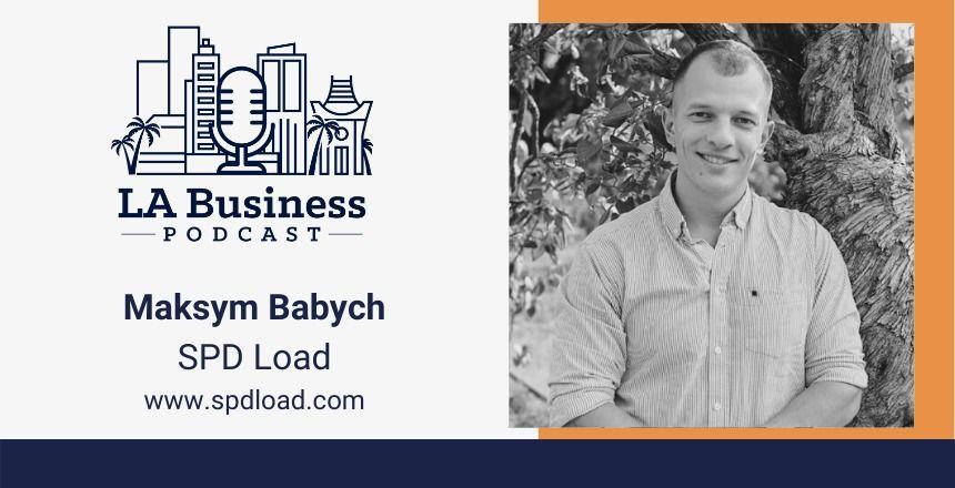 Maksym Babych LA Business Podcast